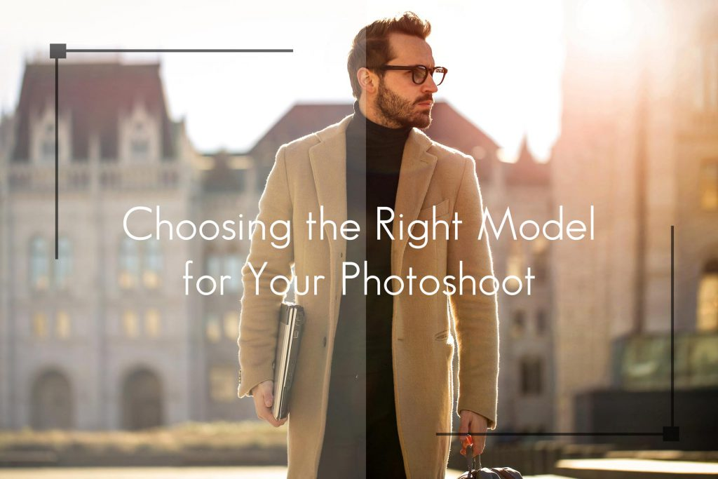 Choosing the Right Model for Your Photoshoot