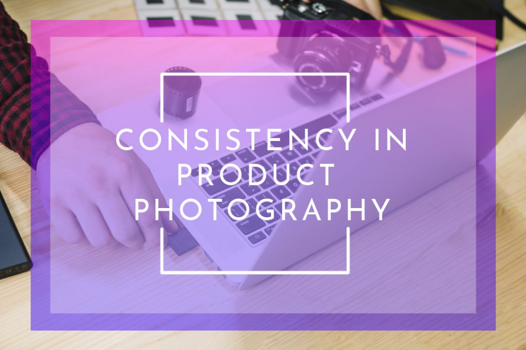 Creating a Consistent Product Image for eCommerce Retailer