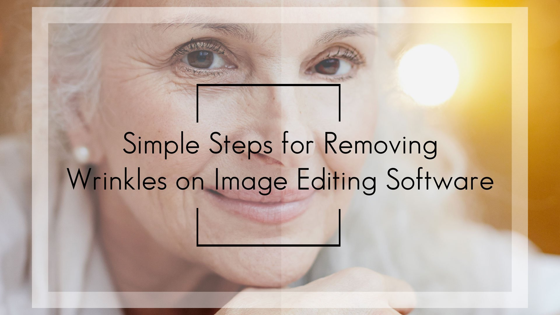 Simple Step for Removing Wrinkles on Image Editing Software